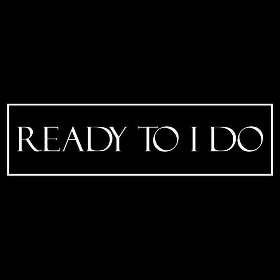 Ready To I Do